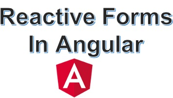 Understanding Forms in Angular – Part 2 Reactive Forms